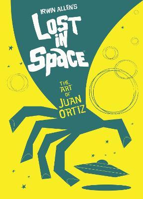 Lost in Space: The Art of Juan Ortiz by Juan Oritz