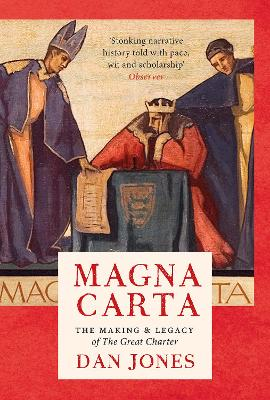 Magna Carta: The Making and Legacy of the Great Charter by Dan Jones
