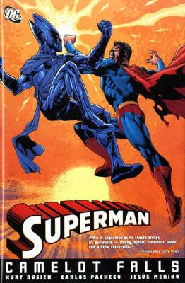 Superman Camelot Falls. Kurt Busiek, Writer Camelot Falls by Kurt Busiek
