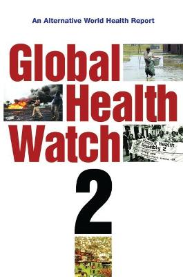 Global Health Watch 2 by People's Health Movement