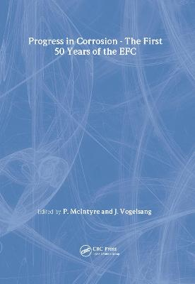 Progress in Corrosion - The First 50 Years of the EFC by Paul McIntyre