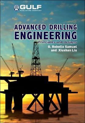 Advanced Drilling Engineering by G. Robello Samuel