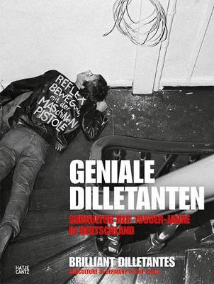 Geniale Dilletanten: Subkultur der 1980er-Jahre in Deutschland by Diedrich Diederichsen