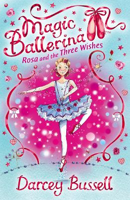 Rosa and the Three Wishes by Darcey Bussell