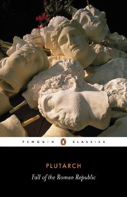 Fall of the Roman Republic by Plutarch