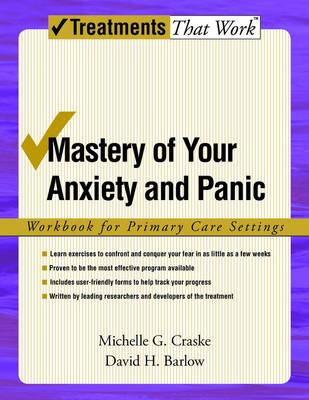 Mastery of Your Anxiety and Panic by Michelle G Craske