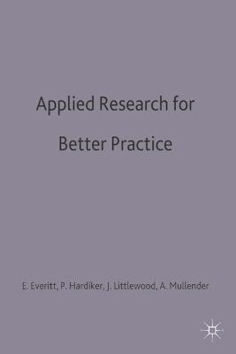 Applied Research for Better Practice by Angela Everitt