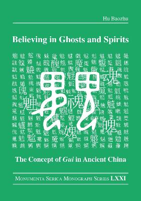Believing in Ghosts and Spirits: The Concept of Gui in Ancient China book