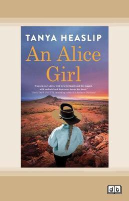 An Alice Girl by Tanya Heaslip