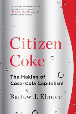 Citizen Coke by Bartow J. Elmore