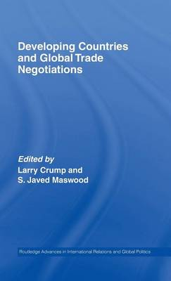 Developing Countries and Global Trade Negotiations by Larry Crump