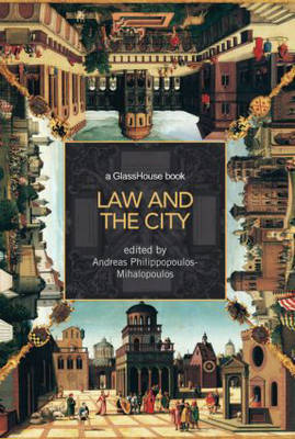 Law and the City by Andreas Philippopoulos-Mihalopoulos