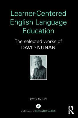 Learner-Centered English Language Education by David Nunan