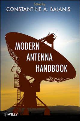 Modern Antenna Handbook: v. 1 & 2 by Constantine A. Balanis