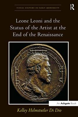 Leone Leoni and the Status of the Artist at the End of the Renaissance book