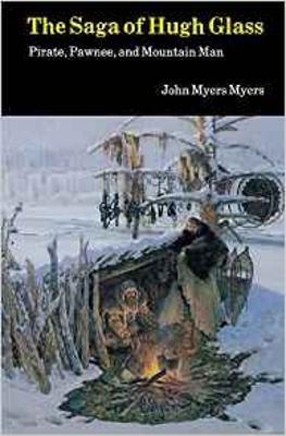 The Saga of Hugh Glass by John Myers