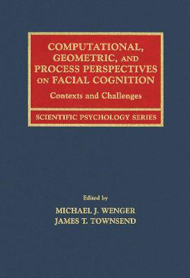 Computational, Geometric, and Process Perspectives on Facial Cognition: Contexts and Challenges book