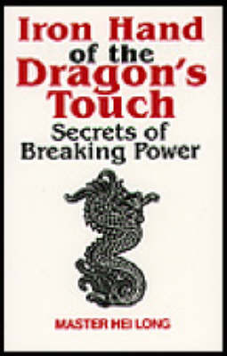 Iron Hand of the Dragon's Touch by Master Hei Long