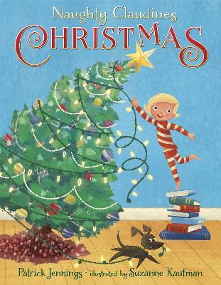Naughty Claudine's Christmas by Patrick Jennings