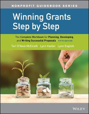 Winning Grants Step by Step: The Complete Workbook for Planning, Developing, and Writing Successful Proposals by Tori O'Neal-McElrath