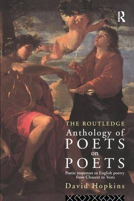 Routledge Anthology of Poets on Poets by David Hopkins