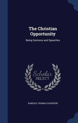 Christian Opportunity by Davidson Randall Thomas