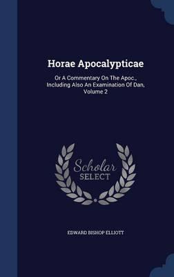 Horae Apocalypticae by Edward Bishop Elliott