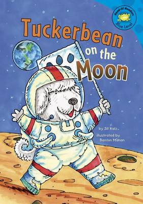 Tuckerbean on the Moon by Jill Kalz