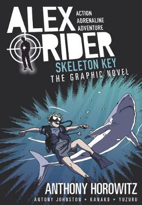 Alex Rider Graphic Novel: #3 Skeleton Key by Anthony Horowitz