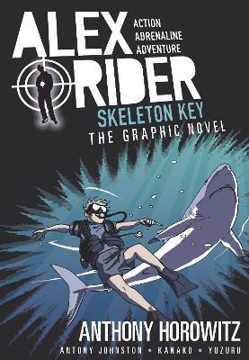 Alex Rider Graphic Novel: #3 Skeleton Key by Anthony Horowitz