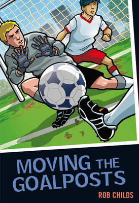 Moving the Goalposts by Rob Childs