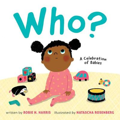 Who?: A Celebration of Babies by Robie H. Harris