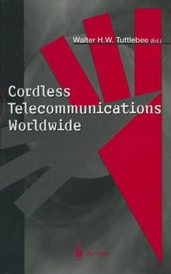 Cordless Telecommunications Worldwide by Walter H.W. Tuttlebee