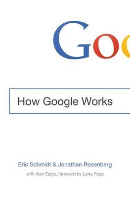 How Google Works by Eric Schmidt, III