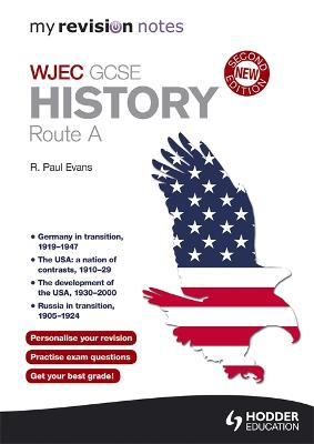 My Revision Notes: WJEC History Route A Second Edition by R. Paul Evans