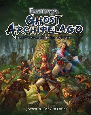 Frostgrave: Ghost Archipelago by Joseph A. McCullough