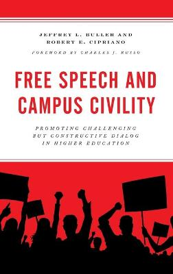 Free Speech and Campus Civility: Promoting Challenging but Constructive Dialog in Higher Education book