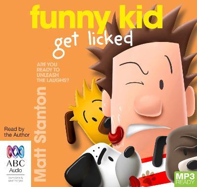 Funny Kid Get Licked! by Matt Stanton