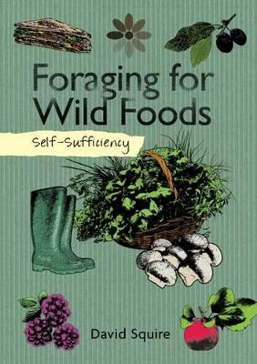 Self-Sufficiency: Foraging for Wild Foods by David