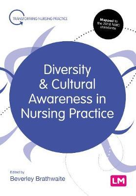 Diversity and Cultural Awareness in Nursing Practice by Beverley Brathwaite