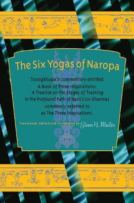 Six Yogas Of Naropa by Glenn H. Mullin