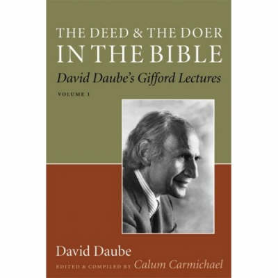 Deed and the Doer in the Bible by David Daube