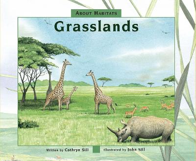 About Habitats: Grasslands by Cathryn Sill