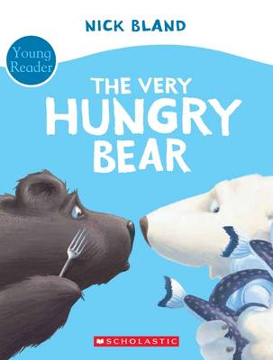 Very Hungry Bear - Young Reader by Nick Bland