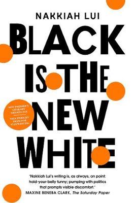 Black is the New White by Nakkiah Lui
