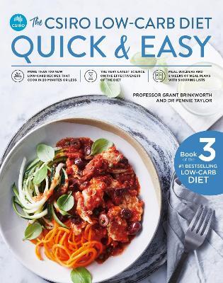 The CSIRO Low-Carb Diet Quick & Easy by Professor Grant Brinkworth
