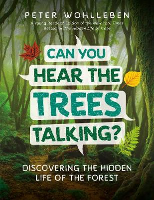 Can You Hear the Trees Talking?: Discovering the Hidden Life of the Forest book