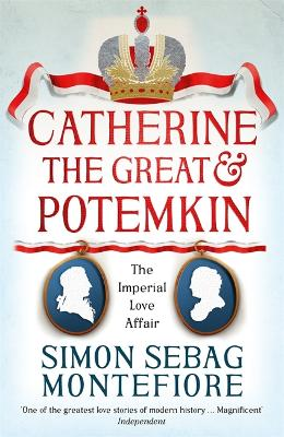 Catherine the Great and Potemkin by Simon Sebag Montefiore