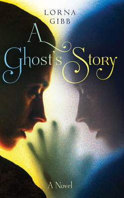 A Ghost's Story by Lorna Gibb