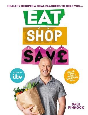 Eat Shop Save by Dale Pinnock